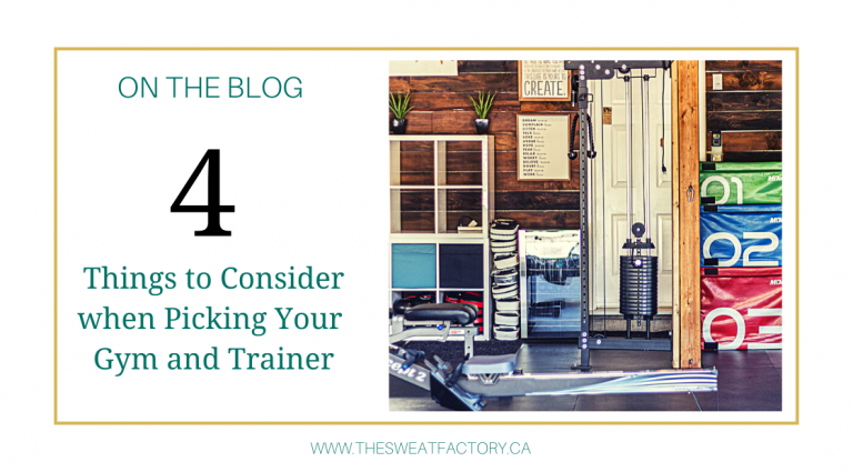 4 Things to Consider When Picking Your Gym and Trainer